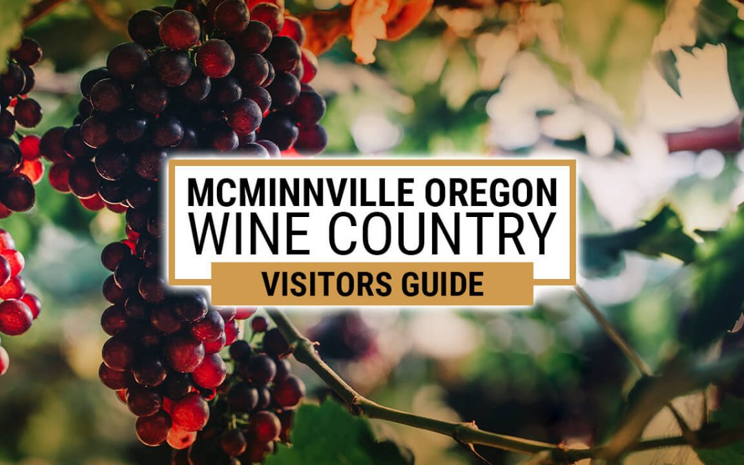 McMinnville Oregon Wine Country Visitors Guide