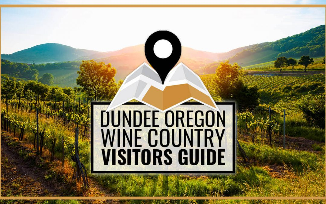Dundee Oregon Wine Country Visitors Guide