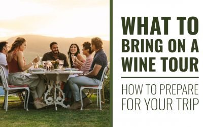 What To Bring On a Wine Tour — How to Prepare for Your Trip