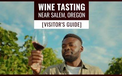 Wine Tasting Near Salem, Oregon Visitor's Guide